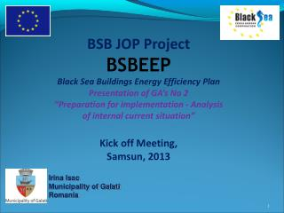 BSB JOP Project  BSBEEP Black Sea Buildings Energy Efficiency Plan Presentation of GA's No 2