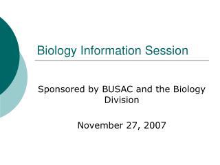 Biology Information Session