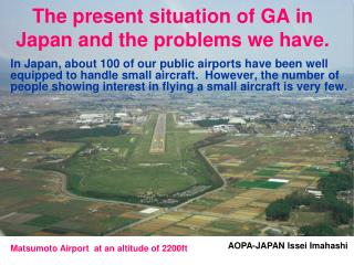 The present situation of GA in Japan and the problems we have.