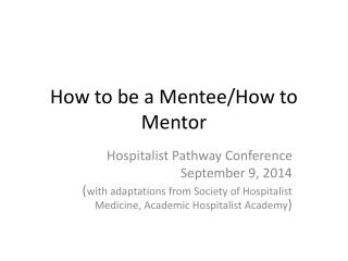 How to be a Mentee/How to Mentor