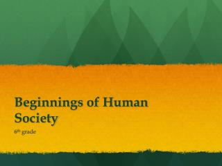 Beginnings of Human Society