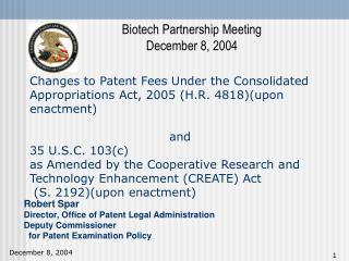 Robert Spar Director, Office of Patent Legal Administration Deputy Commissioner