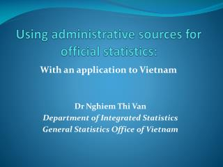 Using administrative sources for official statistics: