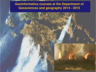 Geoinformatics courses  at  the Department of  Geosciences  and  g eography  2014  -  2015