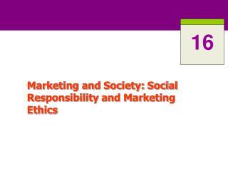 Marketing and Society: Social Responsibility and Marketing Ethics