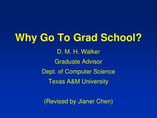 Why Go To Grad School?