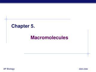 Chapter 5. Macromolecules