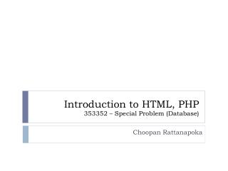 Introduction to HTML, PHP 353352 – Special Problem (Database)