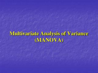 Multivariate Analysis of Variance (MANOVA)