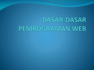 DASAR-DASAR PEMROGRAMAN WEB