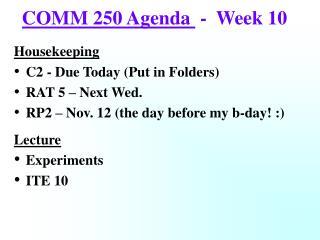 COMM 250 Agenda   -  Week 10