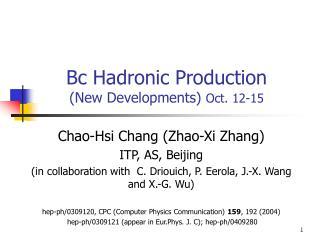 Bc Hadronic Production (New Developments)  Oct. 12-15