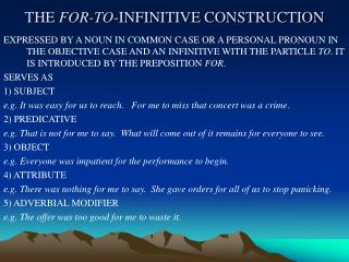 THE  FOR-TO -INFINITIVE CONSTRUCTION