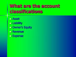 What are the account classifications