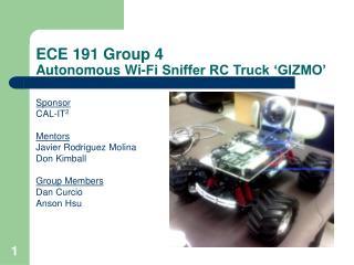 ECE 191 Group 4 Autonomous Wi-Fi Sniffer RC Truck 'GIZMO'