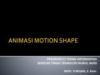 ANIMASI  MOTION SHAPE