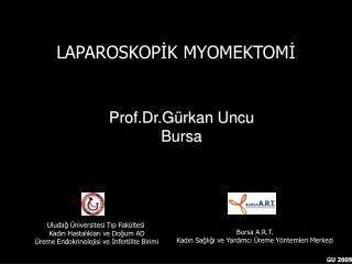 Uludağ Üniversitesi Tıp Fakültesi  Kadın Hastalıkları ve Doğum AD