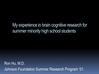 My experience in brain cognitive research for summer minority high school students