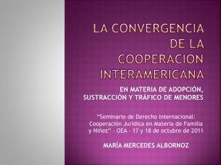 LA CONVERGENCIA DE LA COOPERACI�N INTERAMERICANA