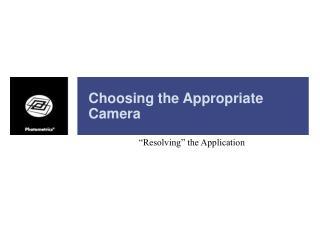 Choosing the Appropriate Camera