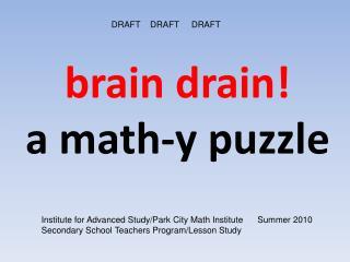 brain drain! a math-y puzzle