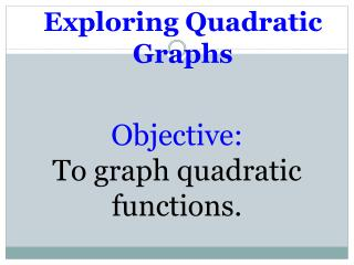 Exploring Quadratic Graphs
