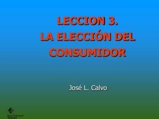 LECCION  3 . LA ELECCIÓN DEL CONSUMIDOR