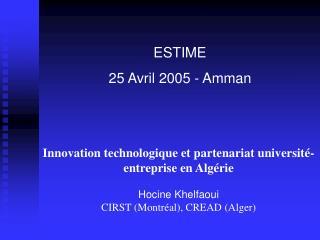 Innovation technologique et partenariat universit -entreprise en Alg rie    Hocine Khelfaoui CIRST Montr al, CREAD Alger