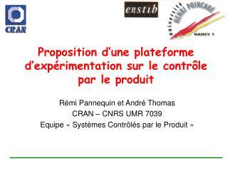 Proposition d une plateforme d exp rimentation sur le contr le par le produit