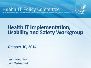 Health  IT Implementation , Usability and  Safety Workgroup