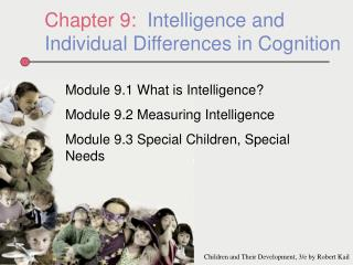 Chapter 9:   Intelligence and Individual Differences in Cognition