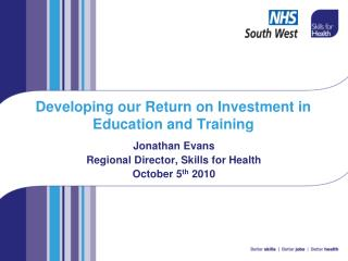 Developing our Return on Investment in Education and Training