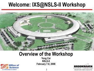 Welcome: IXS@NSLS-II Workshop