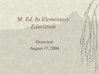 M. Ed. In Elementary Education
