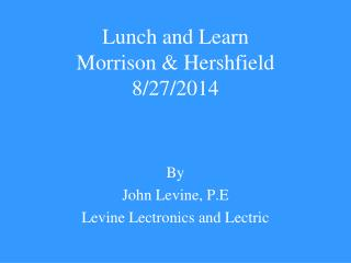 Lunch and Learn Morrison & Hershfield  8/27/2014