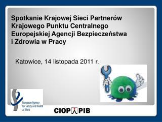 Spotkanie Krajowej Sieci Partner w Krajowego Punktu Centralnego  Europejskiej Agencji Bezpieczenstwa i Zdrowia w Pracy