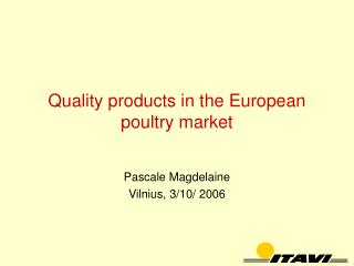 Quality products in the European  poultry market