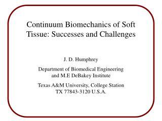 Continuum Biomechanics of Soft Tissue: Successes and Challenges