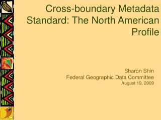 Cross-boundary Metadata Standard: The North American Profile
