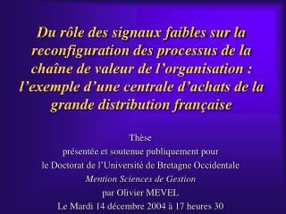 Du r le des signaux faibles sur la reconfiguration des processus de la cha ne de valeur de l organisation : l exemple d