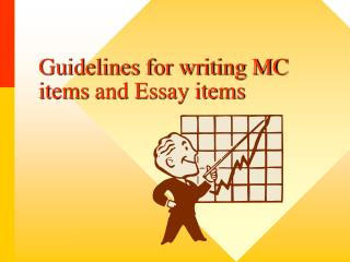 Guidelines for writing MC items  and Essay items