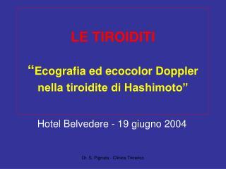 "LE TIROIDITI "" Ecografia ed ecocolor Doppler nella tiroidite di Hashimoto"""