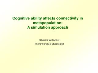 Cognitive ability affects connectivity in metapopulation:  A simulation approach