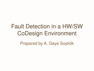 F ault  D etection  in a HW /SW CoDesign Environment
