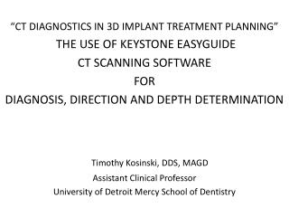 """CT DIAGNOSTICS IN 3D IMPLANT TREATMENT PLANNING""  THE USE OF KEYSTONE EASYGUIDE"