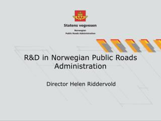 R&D in Norwegian Public Roads Administration