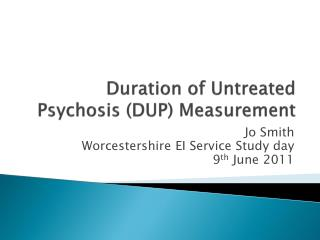 Duration of Untreated Psychosis (DUP) Measurement