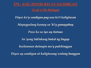 Diyos ko'y sandigan pag-asa ko't kaligtasan Mapagpalang kamay sa 'ki'y gumagabay