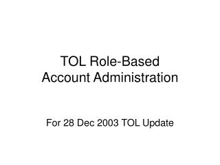 TOL Role-Based Account Administration