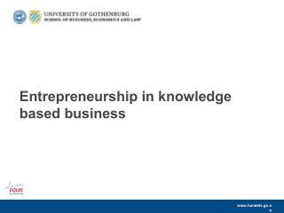 Entrepreneurship in knowledge based business �